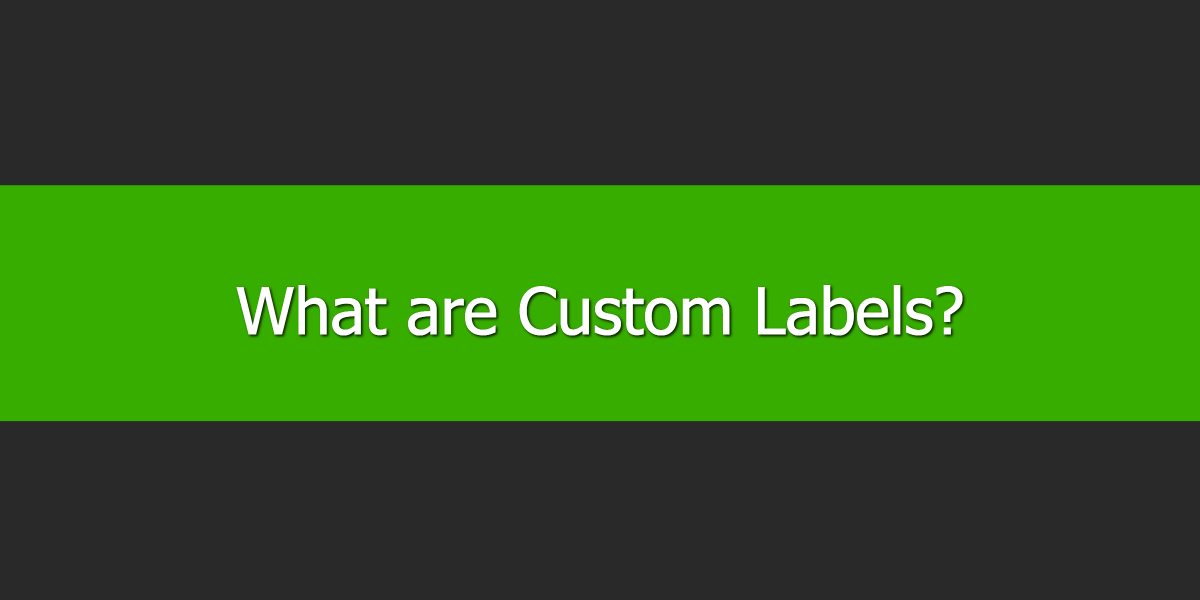 What are Custom Labels
