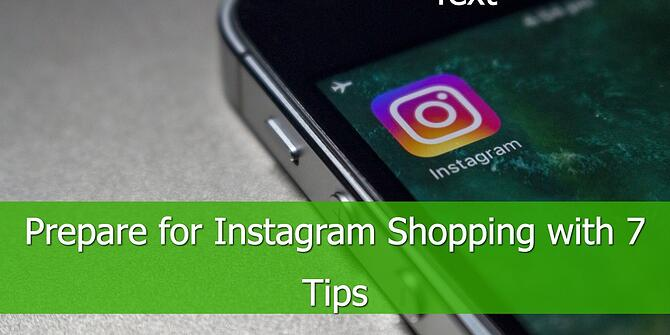 Prepare for Instagram Shopping with These 7 Tips