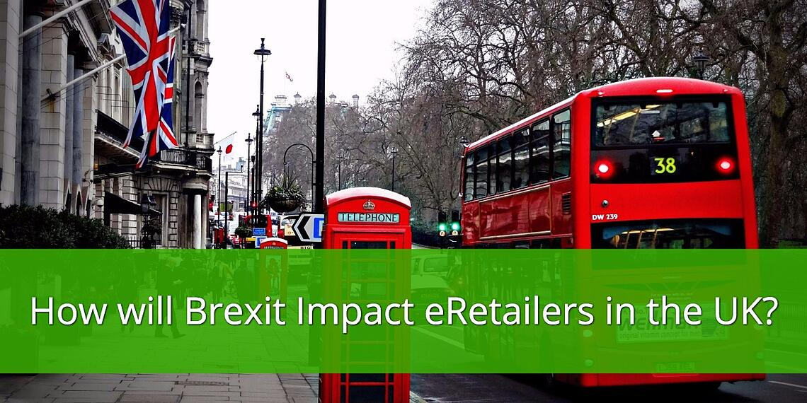 How Brexit Impacts eRetailers