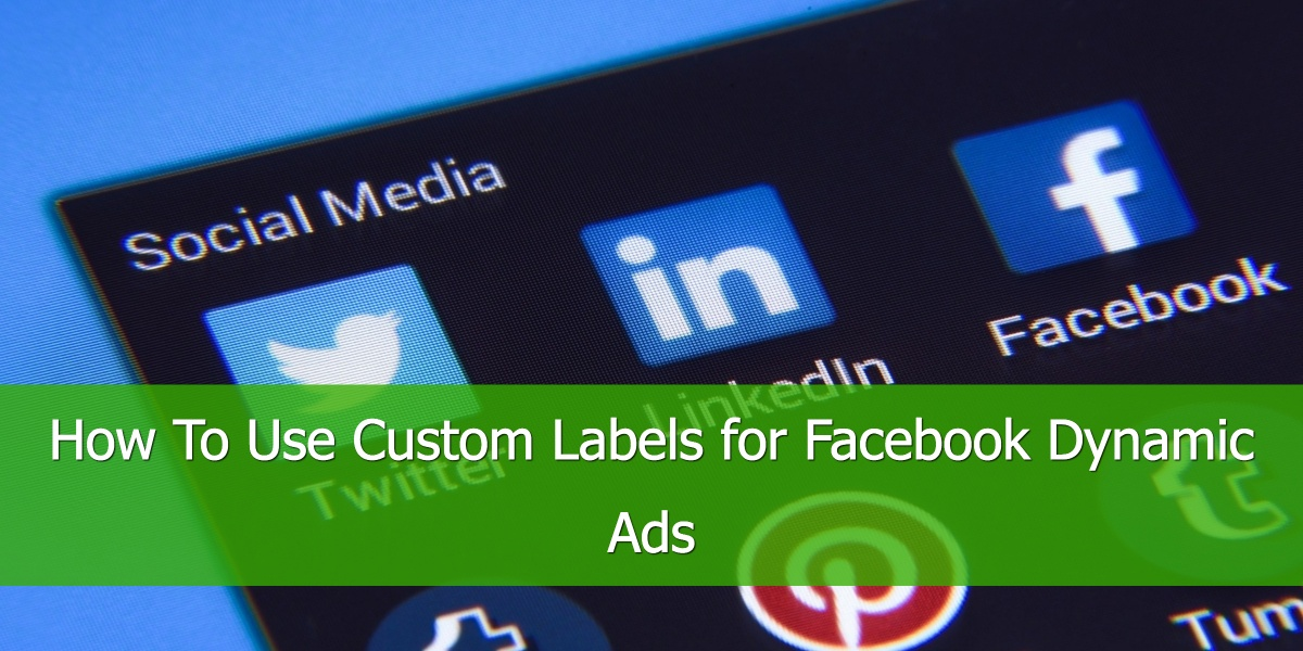 custom-labels-facebook-dynamic-ads
