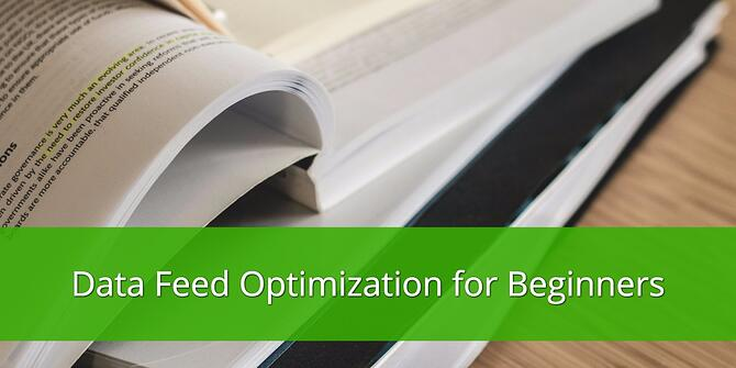 Data Feed Optimization for Beginners