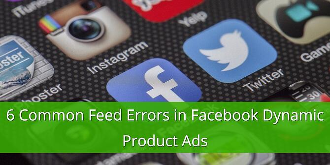 Common Facebook Dynamic Product Ads Errors