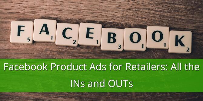 Facebook Dynamic Product Ads for Retailers
