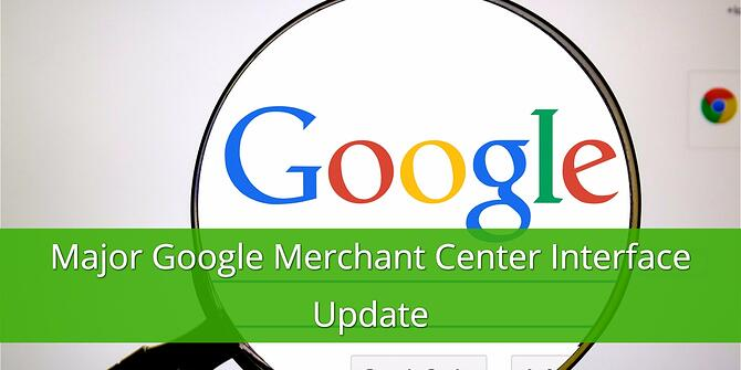 Major Google Merchant Center Update