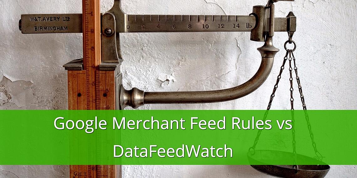Google Merchant Feed Rules vs. DataFeedWatch