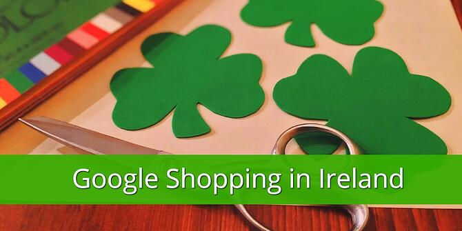 Google Shopping is Available in Ireland