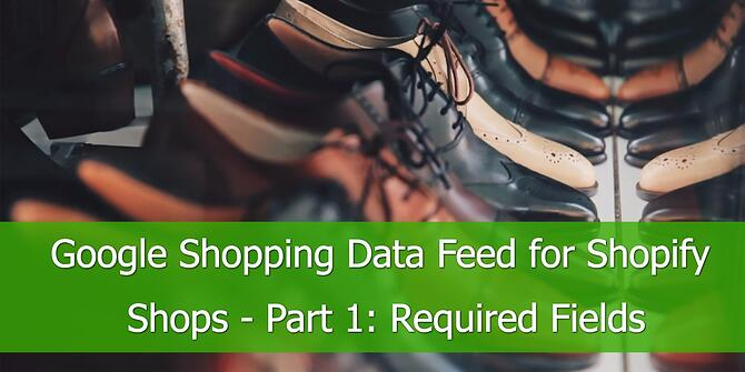 Google Shopping Data Feed for Shopify Shops: Required Fields