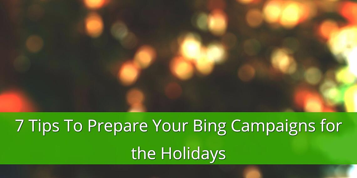 Tips for Bing Holiday Shopping Campaigns