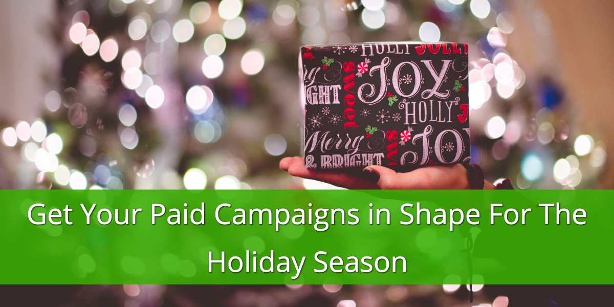Holiday Season Paid Campaigns