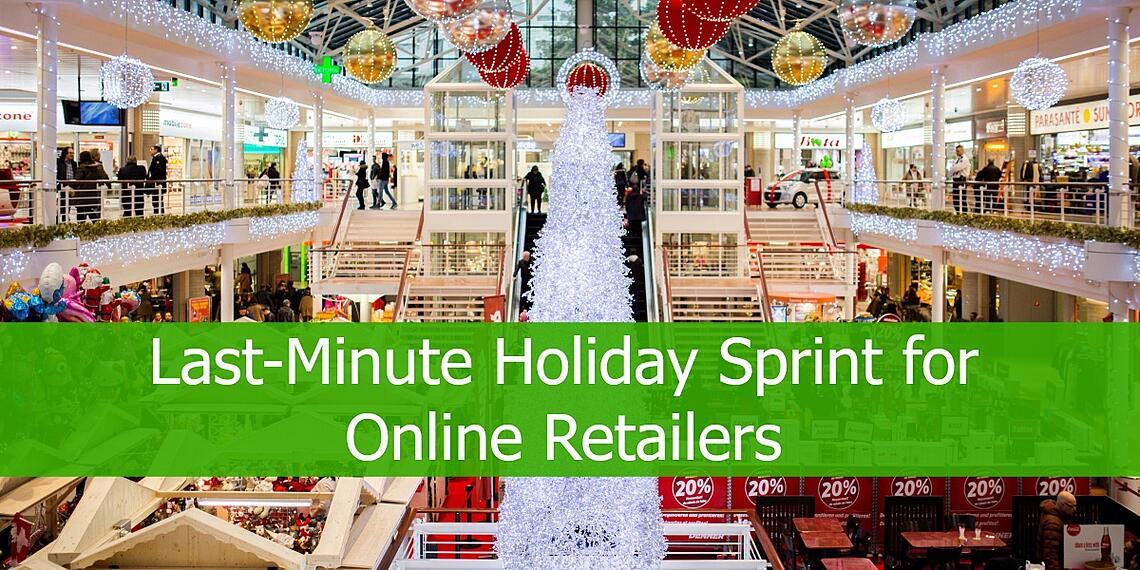 Last Minute Holiday Shopping Sprint for Online Retailers