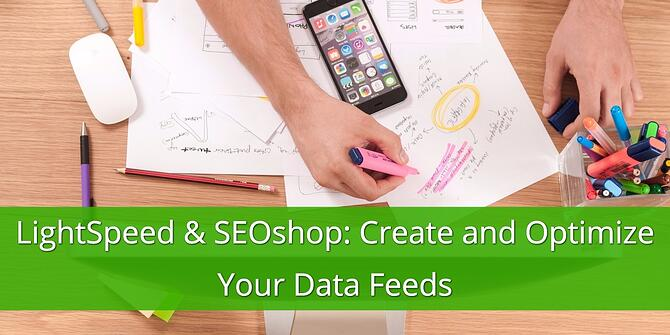 LightSpeed and SEOshop - Create and Optimize Your Data Feeds