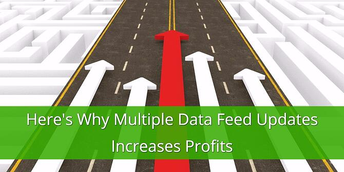 Multiple Data Feed Updates Increase Profits