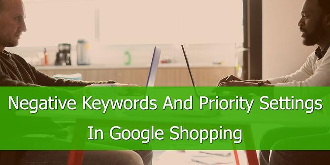 Negative Keywords and Priority Settings in Google Shopping