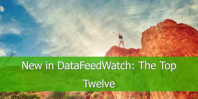 New in DataFeedWatch - The Top Twelve