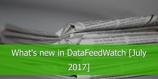 What's New in DataFeedWatch for July 2017