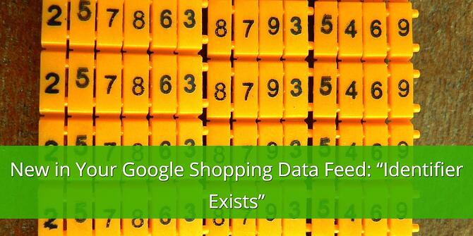 New in Your Google Shopping Data Feed: Identifier Exists
