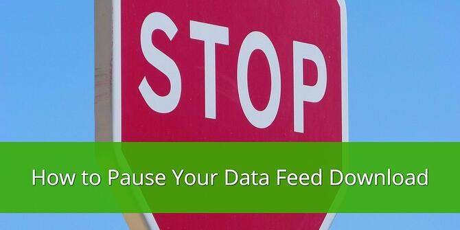 How to Pause your Data Feed Download