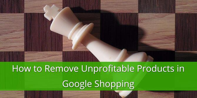 Remove Unprofitable Products in Google Shopping