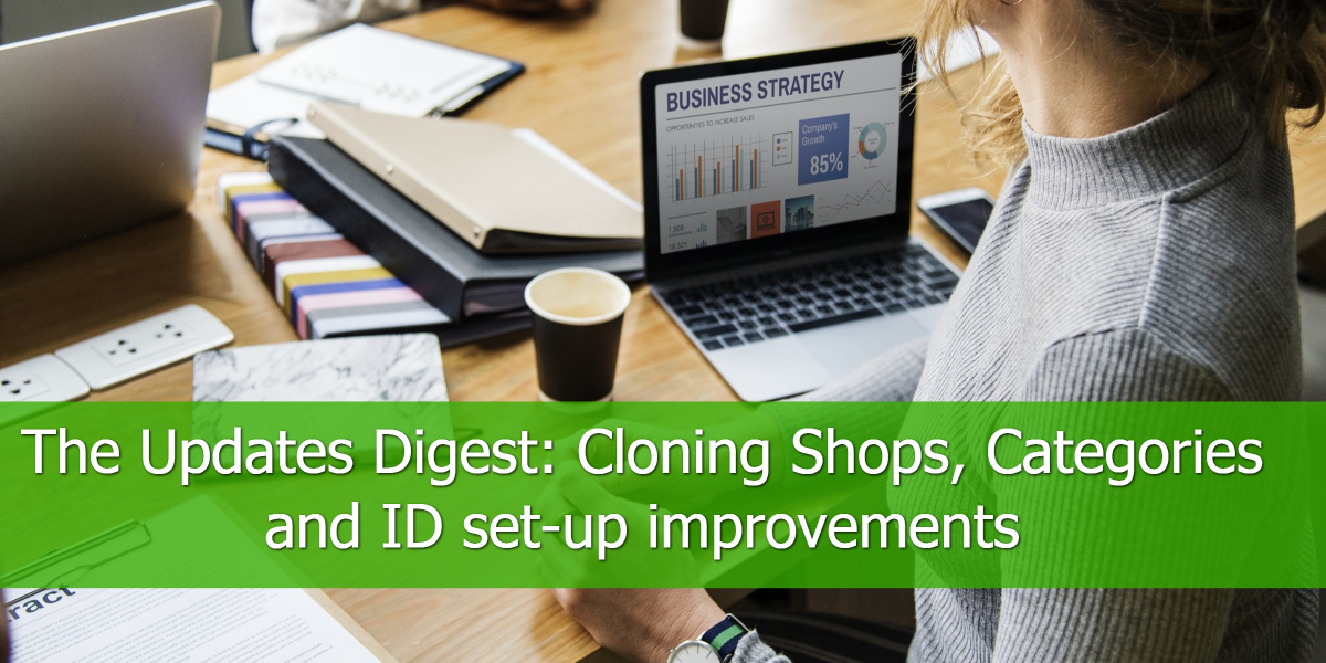 The_Updates_Digest__Cloning_Shops_Categories_and_ID_ set-up_ improvements